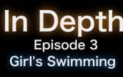 In Depth Ep. 3: Girls Swimming